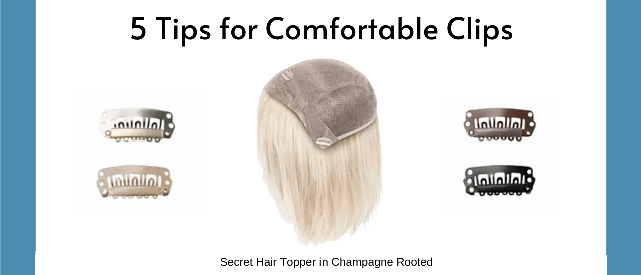 5 Tips For Comfortable Clips