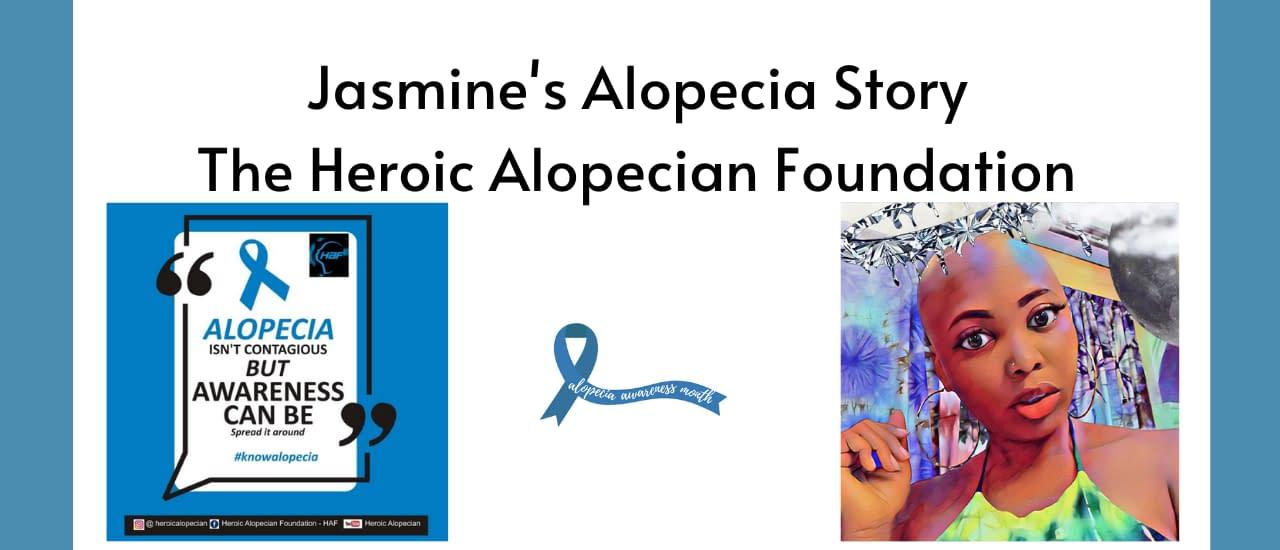 Jasmine's Alopecia Story And The Heroic Alopecian Foundation   Blog