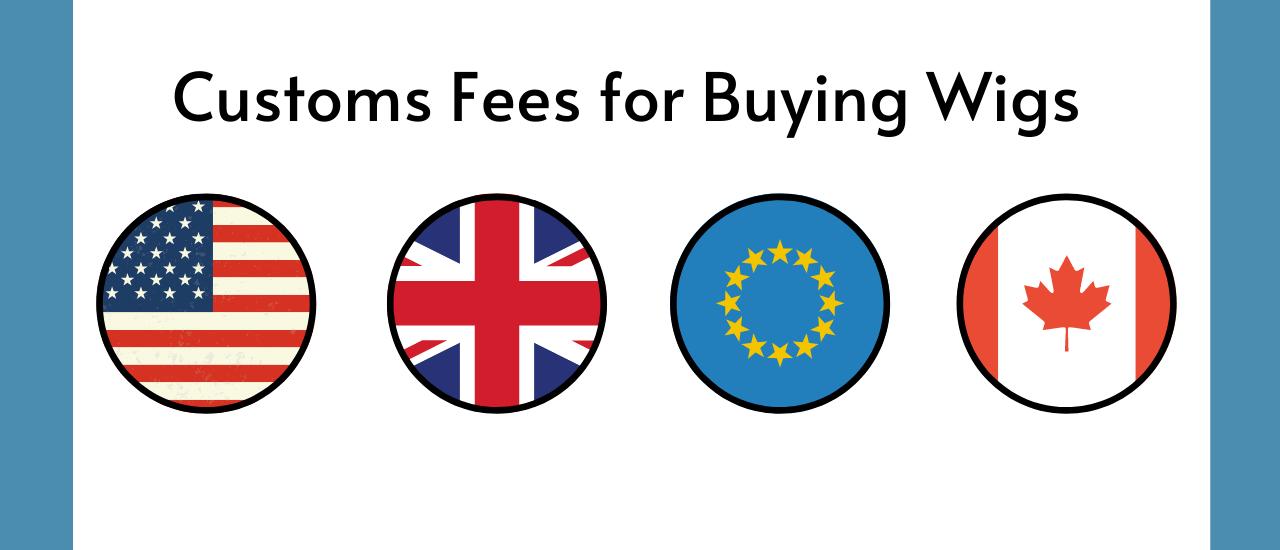 Custom Fees Buying Wigs | No Fees For EU Customers